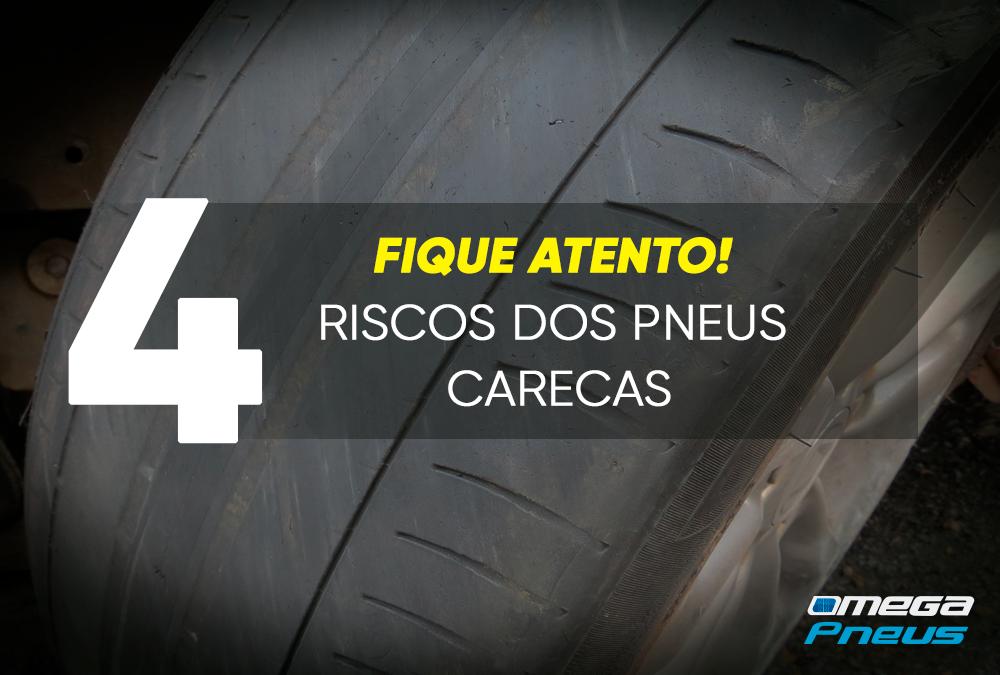Fique atento a 4 riscos dos pneus carecas